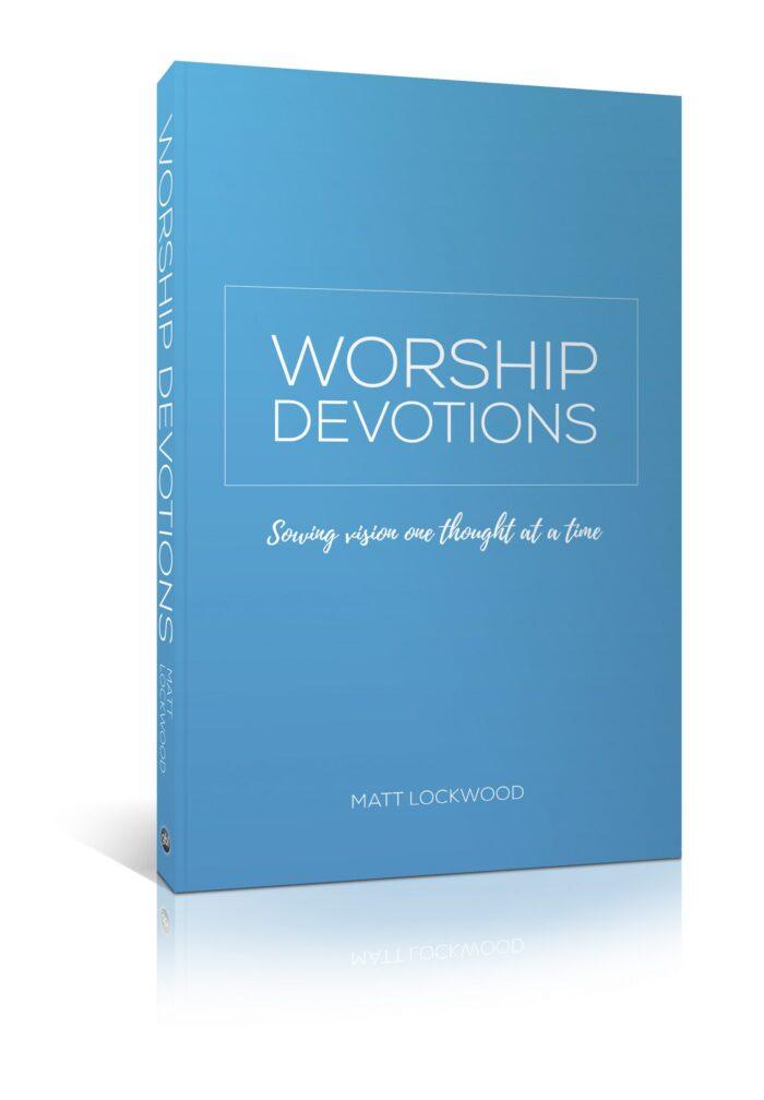 Worship Devotions, by Matt Lockwood